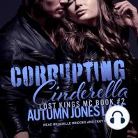Corrupting Cinderella