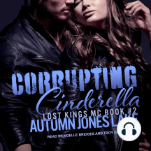 Corrupting Cinderella: Lost Kings MC, Book 2