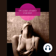 Orgasmic Stories for Her