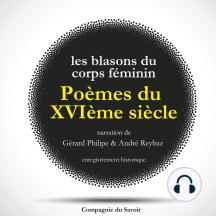 Poèmes du XVIème siècle : Les Blasons du Corps Féminin