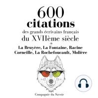 600 citations des grands écrivains français du XVIIème siècle