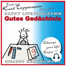 Gutes Gedächtnis (Happy Life Programm) [Texte von Kurt Tepperwein]