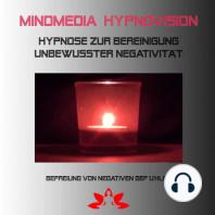 Hypnose zur Bereinigung unterbewusster Negativität