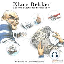Klaus Bekker und der Schatz des Störtebeker - Ein Hörspiel für Kinder und Jugendliche