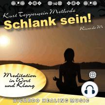 Kurt Tepperwein Methode: Schlank Sein! (Meditation in Wort und Klang)