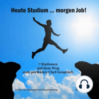 Heute Studium ... Morgen Job!