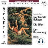 Der Blonde Eckbert / Die Elfen / Der Runenberg