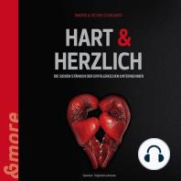 Hart & Herzlich (Die 7 Stärken der erfolgreichen Unternehmer)
