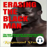Erasing The Black Man