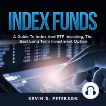 Index Funds: A Guide To Index And ETF Investing, The Best Long Term Investment Option