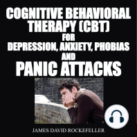 Cognitive Behavioral Therapy (CBT) For Depression, Anxiety, Phobias, and Panic Attacks