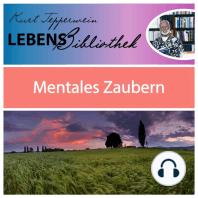 Lebens Bibliothek - Mentales Zaubern