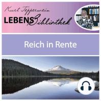 Lebens Bibliothek - Reich in Rente