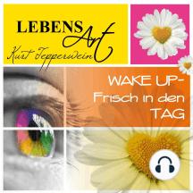 Lebensart: Wake Up (Frisch in den Tag)