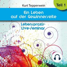 Lebenspraxis-Live-Seminar: Ein Leben auf der Gewinnerseite - Teil 1