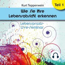 Lebenspraxis-Live-Seminar: Wie Sie Ihre Lebensabsicht erkennen - Teil 1