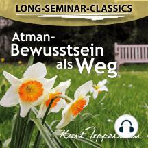 Long-Seminar-Classics - Atman-Bewusstsein als Weg