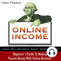 Online Income: Beginner's Guide to Making Passive Money with Online Business