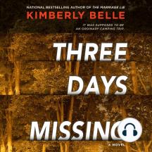 Three Days Missing: A Novel
