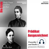 Die Erste - Prädikat Ausgezeichnet (Franziska Tiburtius und Emilie Lehmus, promovierte Ärztinnen)