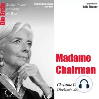 Die Erste - Madame Chairman (Christine Lagarde, Direktorin des IWF)