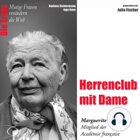 Die Erste - Herrenclub mit Dame (Marguerite Yourcenar, Mitglied der Académie francaise)