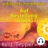 Auf Bestellung Glück - Sublitech-Meditation