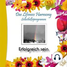 Das Lifeness Harmony Selbsthilfeprogramm: Erfolgreich sein