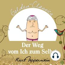 Der Weg vom Ich zum Selbst - Golden Classics