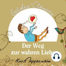 Der Weg zur wahren Liebe - Golden Classics