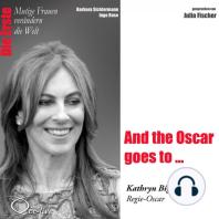 Die Erste - And the Oscar goes to ... (Kathryn Bigelow, Regie-Oscar)