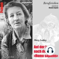 Berufsrisiken - Auf der Jagd nach dem Homo sapiens (Mary Leakey)