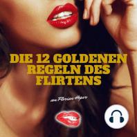 Die 12 Goldenen Regeln des Flirtens
