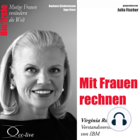 Die Erste - Mit Frauen rechnen (Virginia Rometty, Vorstandsvorsitzende von IBM)