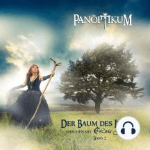 Panöptikum - Der Baum des Lebens, Band 2: Märchen mit Livia Jansen