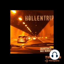 "Höllentrip - Soundtrack: Soundtrack zum Kurzhörspiel ""Höllentrip"""