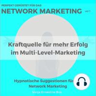 Perfekt gerüstet für das Network Marketing, Vol. 1