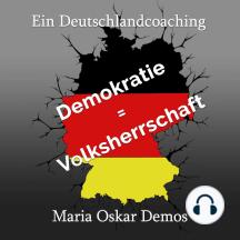 Ein Deutschlandcoaching: Demokratie = Volksherrschaft