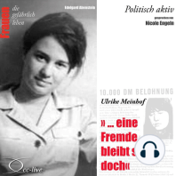Politisch aktiv - ...eine Fremde bleibt sie doch (Ulrike Meinhof)