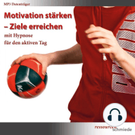 Motivation stärken - Ziele erreichen mit Hypnose für den aktiven Tag