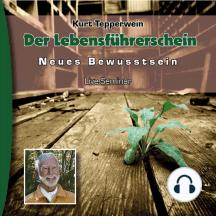Neues Bewusstsein: Der Lebensführerschein (Live Seminar)