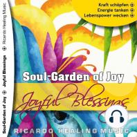 Soul-Garden of Joy - Joyful Blessings