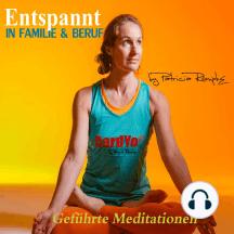 Entspannt in Familie und Beruf: Geführte Meditation