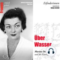 Erfinderinnen - Über Wasser (Marion Donovan und die Einwegwindel)