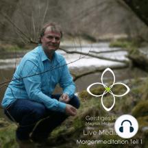 Morgenmeditation - Teil 1: Live Meditation