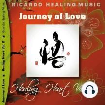 Journey of Love - Healing Heart, Vol. 2
