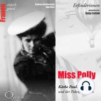 Erfinderinnen - Miss Polly (Käthe Paulus und der Paketfallschirm)