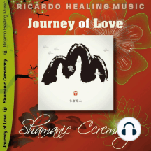 Journey of Love - Shamanic Ceremony