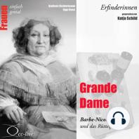 Erfinderinnen - Grande Dame (Barbe-Nicole Clicquot und das Rüttelpult)
