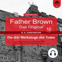 Father Brown 12 - Die drei Werkzeuge des Todes (Das Original)